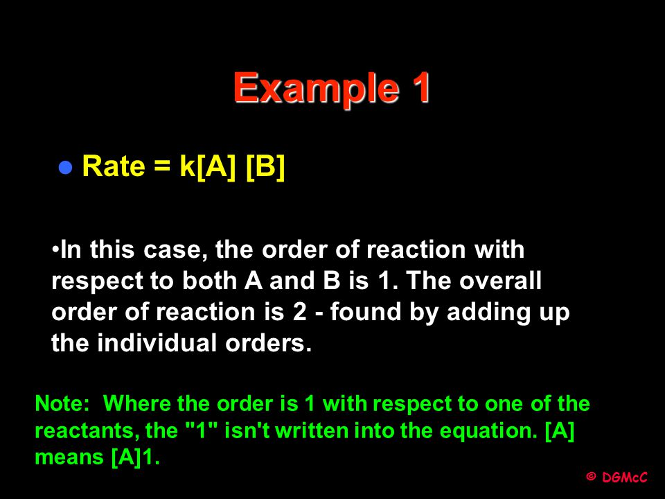 Example 1 Rate = k[A] [B]